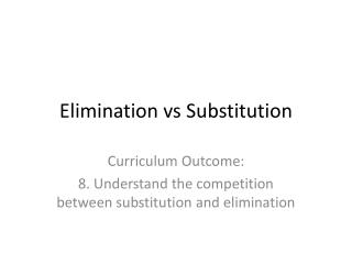 Elimination  vs  Substitution