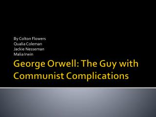 George Orwell: The Guy with  Communist  C omplications