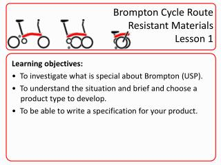 Brompton Cycle Route Resistant Materials Lesson 1