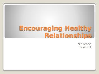 Encouraging Healthy Relationships