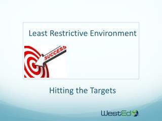 Least Restrictive Environment Hitting the Targets