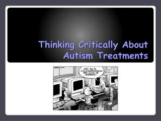 Thinking Critically About Autism Treatments