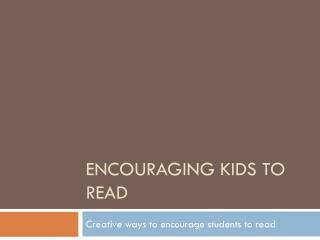 Encouraging Kids To Read