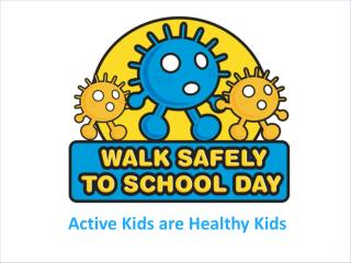 Active Kids are Healthy Kids