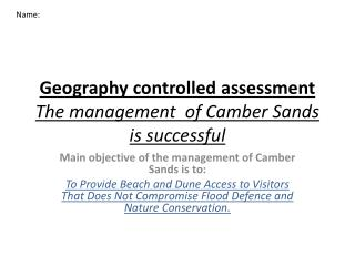 Geography controlled assessment  The management  of Camber Sands is successful
