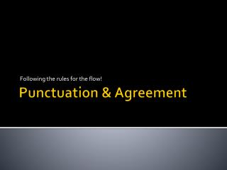 Punctuation & Agreement