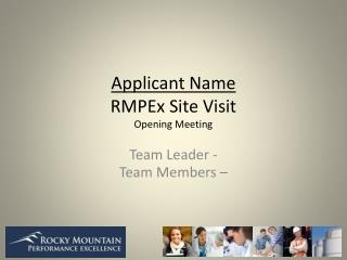 Applicant Name RM PEx  Site  Visit Opening Meeting