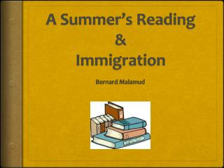 A  Summer's  Reading & Immigration