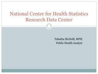 National Center for Health Statistics Research Data Center