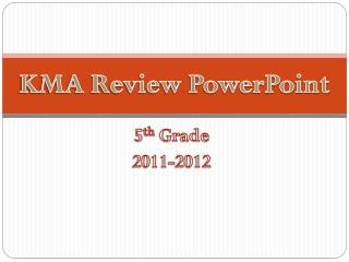 KMA Review PowerPoint