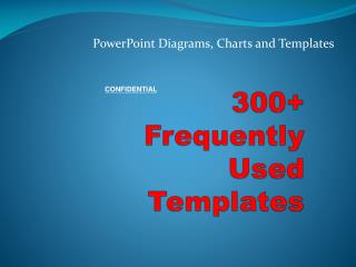 300+ Frequently  Used  Templates