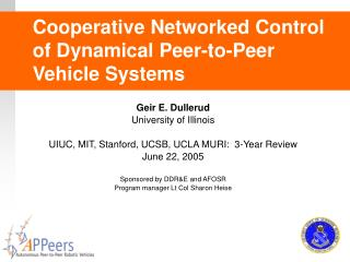 Cooperative Networked Control of Dynamical Peer-to-Peer Vehicle Systems