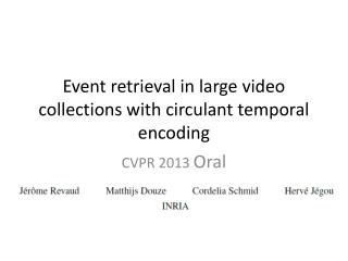 Event retrieval in large video collections with  circulant  temporal encoding