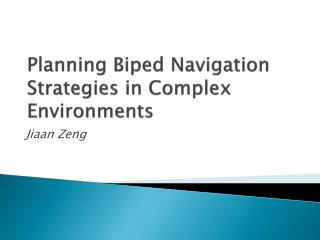 Planning Biped Navigation Strategies in Complex Environments