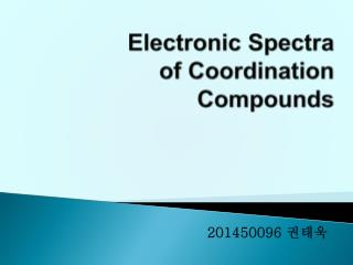 Electronic Spectra  of Coordination Compounds