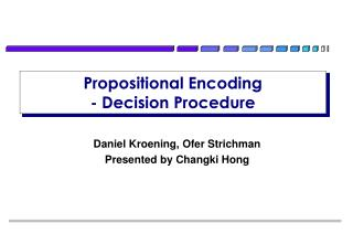 Propositional Encoding  - Decision Procedure