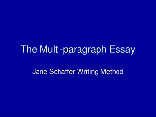 The Multi-paragraph Essay