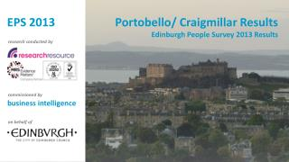 Portobello/  Craigmillar  Results Edinburgh People Survey 2013 Results