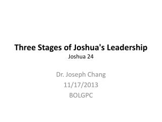Three Stages of Joshua's Leadership Joshua 24