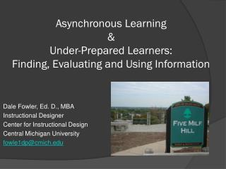 Asynchronous Learning   &  Under-Prepared Learners: Finding, Evaluating and Using Information