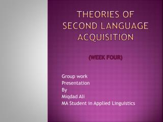 Theories of second language acquisition (week four)