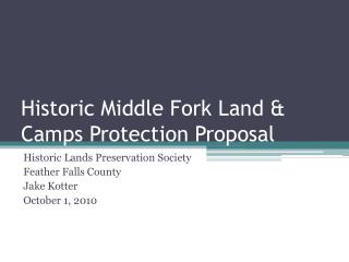 Historic Middle Fork Land & Camps Protection Proposal