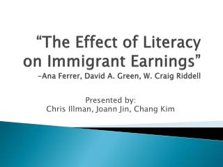 """The Effect of Literacy on Immigrant Earnings"" -Ana  Ferrer , David A. Green, W. Craig Riddell"