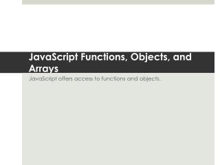 JavaScript Functions, Objects, and Arrays