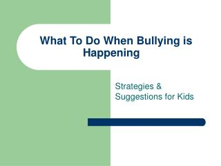 What To Do When Bullying is Happening