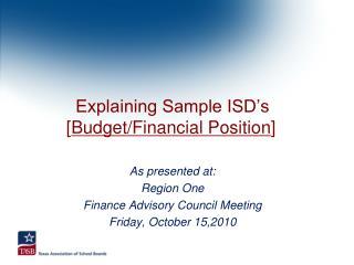 Explaining Sample ISD's [ Budget/Financial Position ]