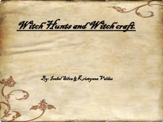 Witch Hunts and Witch c raft .