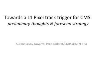 Towards a L1 Pixel track trigger for CMS:  preliminary thoughts & foreseen strategy