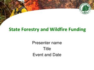 State Forestry and Wildfire Funding