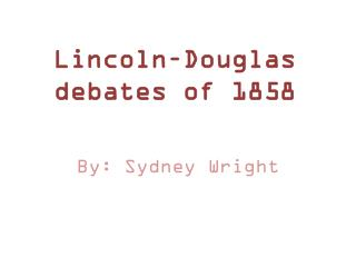 Lincoln–Douglas debates of 1858