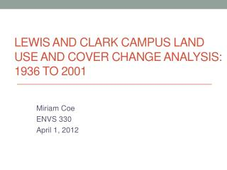 Lewis and Clark Campus Land Use and Cover Change Analysis: 1936 to 2001