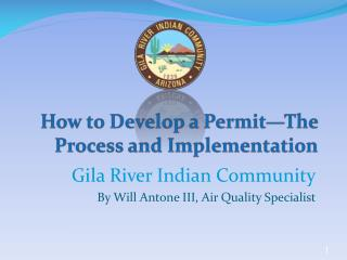 How to Develop a Permit— T he Process and Implementation