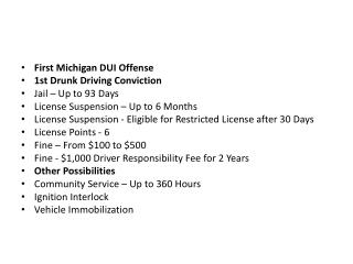 First Michigan DUI Offense  1st Drunk Driving Conviction  Jail – Up to 93 Days