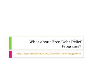 What about Free Debt Relief Programs?