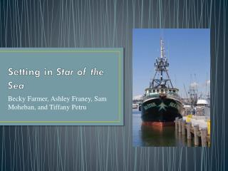 Setting in Star of the Sea