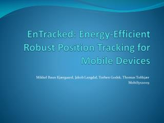 EnTracked : Energy-Efficient Robust Position Tracking for Mobile Devices