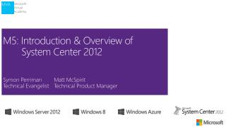 M5: Introduction  & Overview of  System  Center 2012