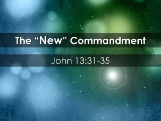 "The "" New "" Commandment"