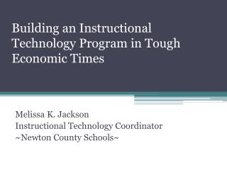 Building an Instructional Technology Program in Tough Economic Times