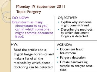 Monday 19 September 2011 Topic: Forgery