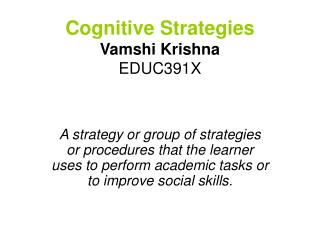 Cognitive Strategies Vamshi Krishna EDUC391X