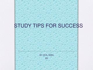 STUDY TIPS FOR SUCCESS