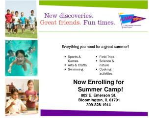 Now Enrolling for Summer Camp! 802 E. Emerson St.   Bloomington, IL 61701 309-828-1914