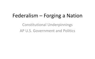 Federalism – Forging a Nation