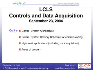 LCLS  Controls and Data Acquisition  September 23, 2004