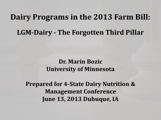 Dairy Programs in the 2013 Farm Bill: LGM-Dairy - The Forgotten Third Pillar